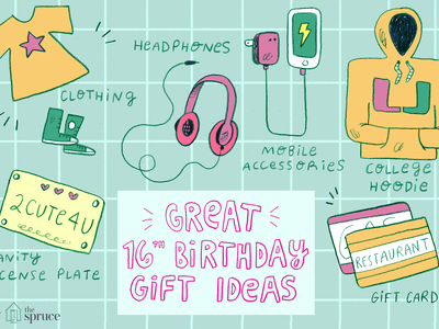Great Ideas For 16th Birthday Gifts