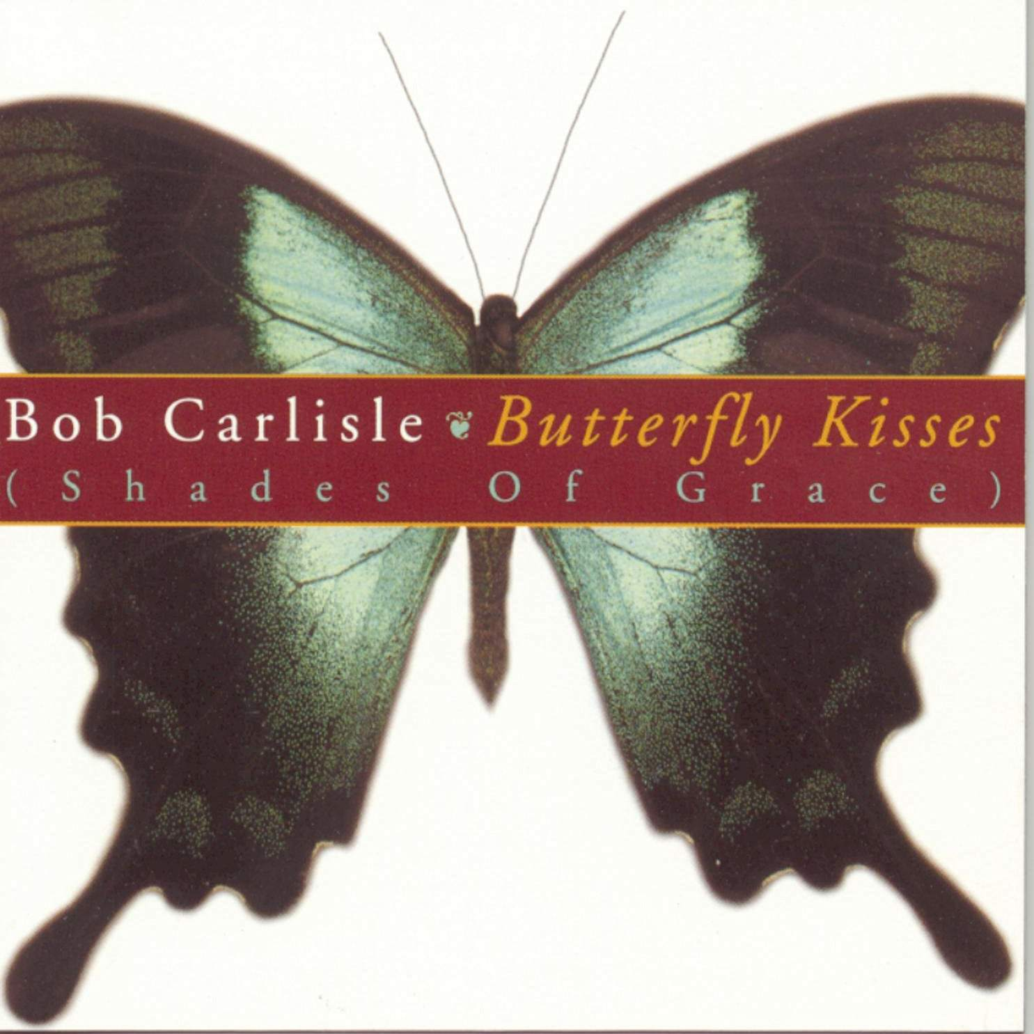 Bob Carlisle, Butterfly Kisses