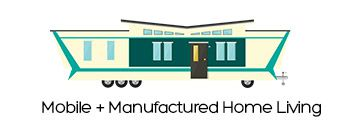 Mobile and Manufactured Home Living