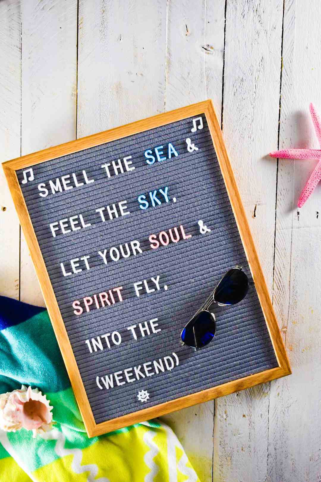 """letter board quote: """"Smell the sea & feel the sky. Let your soul & spirit fly, into the (weekend)."""""""