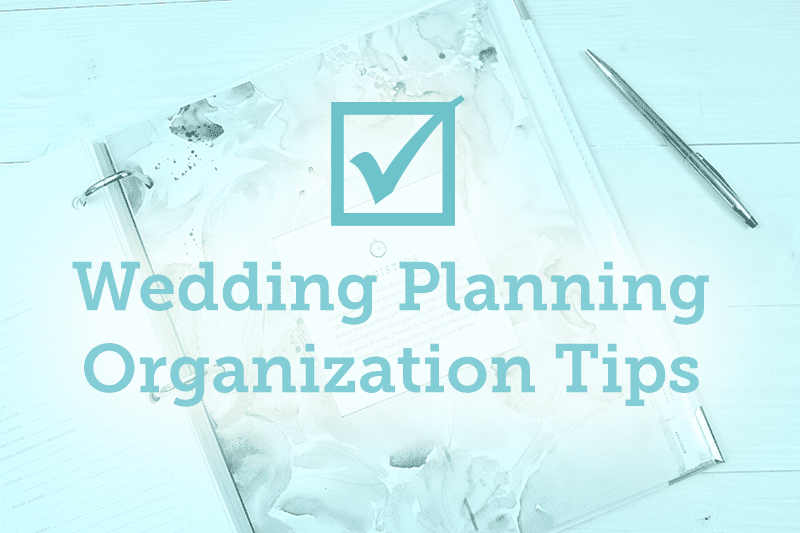 Wedding Planning Organization Tips