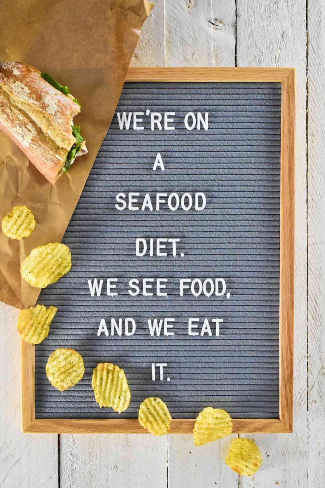 """letter board quote: """"We're on a seafood diet. We see food, and we eat it."""""""