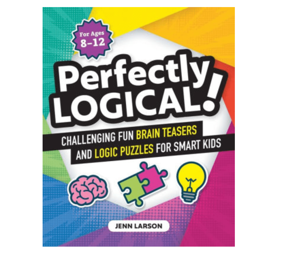 Perfectly Logical Challenging Fun Brain Teasers and Logic Puzzles