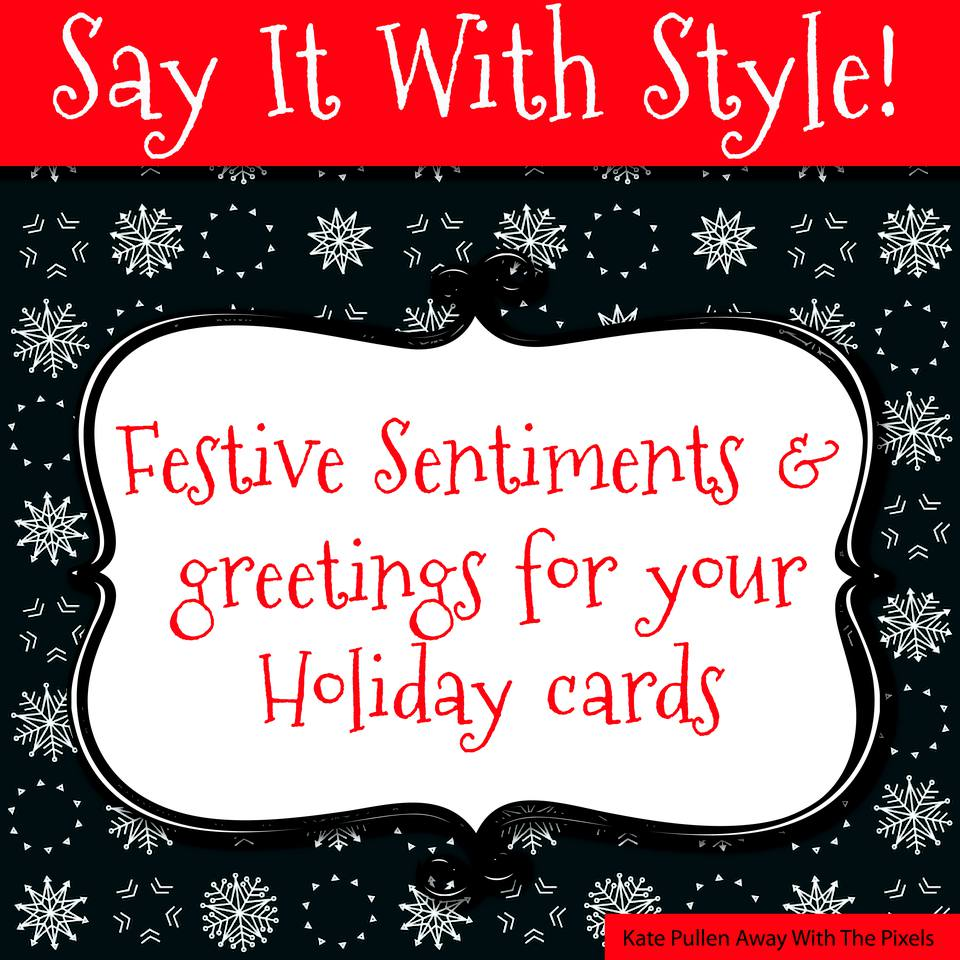 Ideas for sentiments and greetings for your Holiday cards