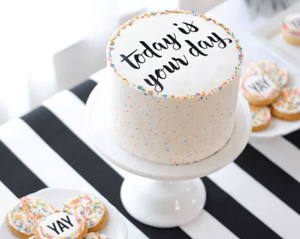 today is your day cake