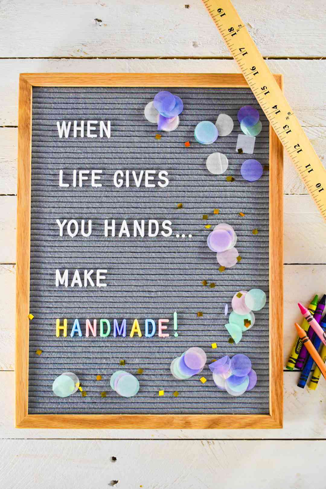 """letter board quote: """"When life gives you hands... make handmade!"""""""