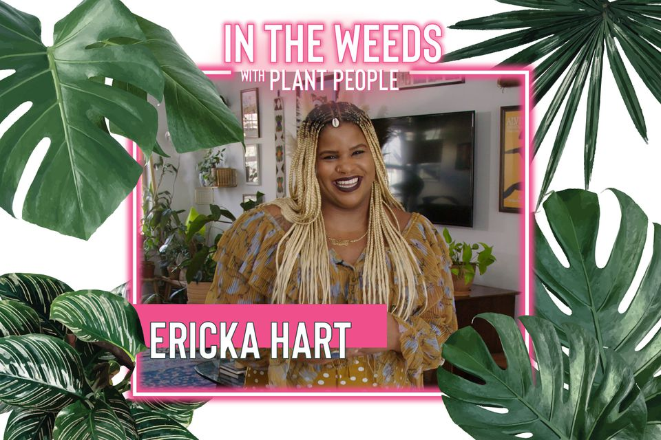 Ericka Hart for In the Weeds With Plant People