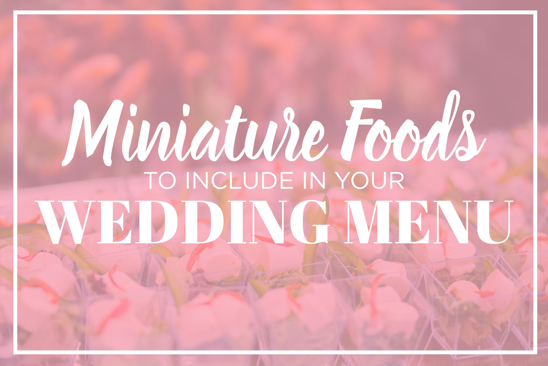 Unique Catering Options: Miniature Foods!