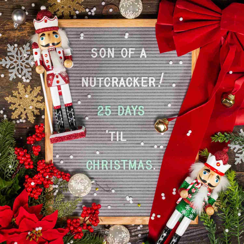 Cita del pizarrón: hijo de un ¡cascanueces! 25 días hasta navidad